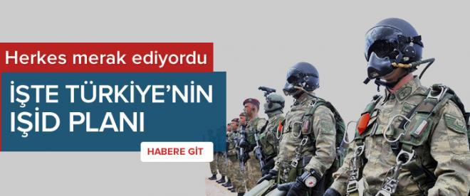 Türkiye'nin IŞİD planı netleşti