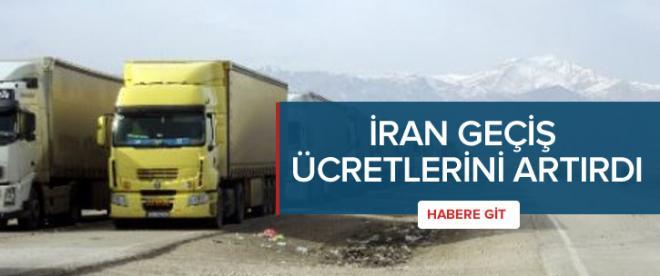İran geçiş ücretlerini artırdı