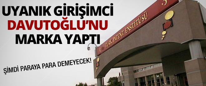Uyanık girişimci Davutoğlu'nu marka yaptı