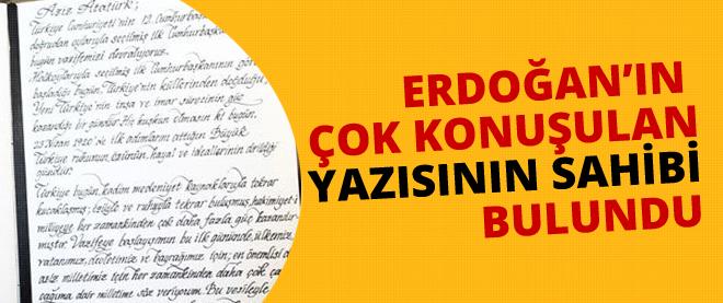 Erdoğan'ın yazısının sahibini buldu!