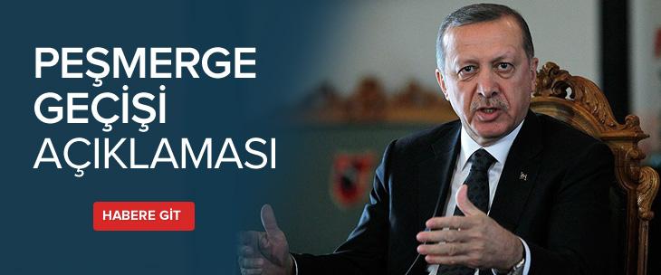 Erdoğan'ın Peşmerge geçişi açıklaması