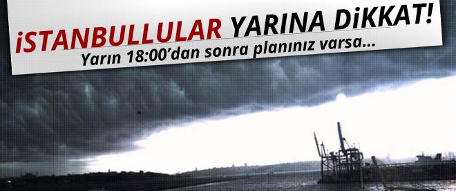İstanbullular yarına dikkat
