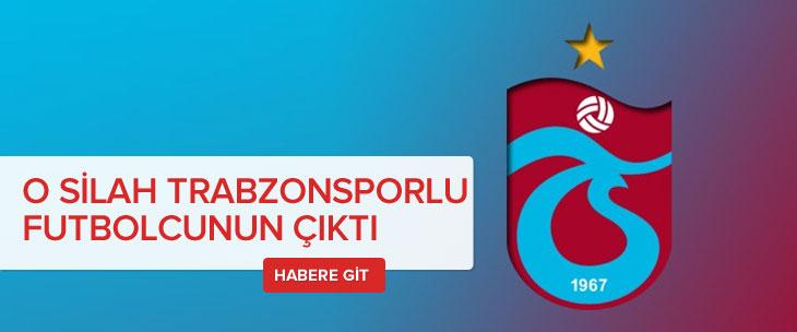 O kurşun Trabzonsporlu futbolcunun silahından